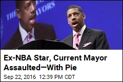 Ex-NBA Star, Current Mayor Assaulted—With Pie