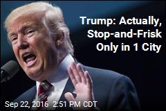 Trump Now Says Stop-and-Frisk Only in Chicago