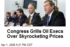 Congress Grills Oil Execs Over Skyrocketing Prices