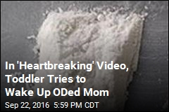 In 'Heartbreaking' Video, Toddler Tries to Wake Up ODed Mom
