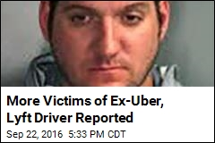 More Victims of Ex-Uber, Lyft Driver Reported
