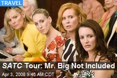 SATC Tour: Mr. Big Not Included