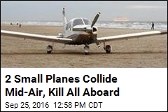 2 Small Planes Collide Mid-Air, Kill All Aboard