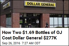 How Two $1.69 Bottles of OJ Cost Dollar General $277K