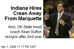 Indiana Hires Crean Away From Marquette