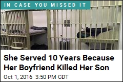 She Served 10 Years Because Her Boyfriend Killed Her Son