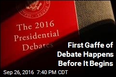 First Gaffe of Debate Happens Before It Begins
