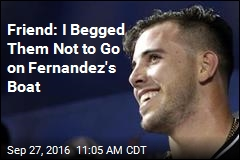 Friend: I Begged Them Not to Go on Fernandez's Boat