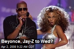Beyonce, Jay-Z to Wed?