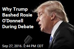 Why Trump Bashed Rosie O'Donnell During Debate