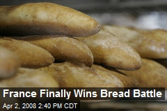 France Finally Wins Bread Battle