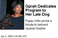 Oprah Dedicates Program to Her Late Dog