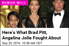 Here's What Brad Pitt, Angelina Jolie Fought About