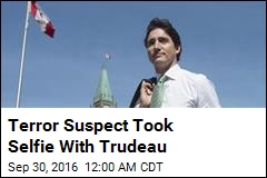 Terror Suspect Took Selfie With Trudeau