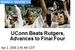 UConn Beats Rutgers, Advances to Final Four
