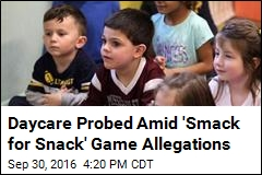 Daycare Probed Amid 'Smack for Snack' Game Allegations