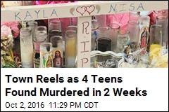 Town Reels as 4 Teens Found Murdered in 2 Weeks
