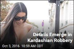 Details Emerge in Kardashian Robbery