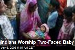 Indians Worship Two-Faced Baby