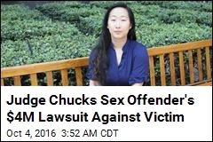Judge Chucks Sex Offender's $4M Lawsuit Against Victim