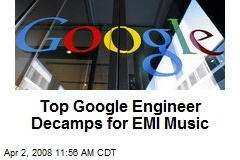 Top Google Engineer Decamps for EMI Music