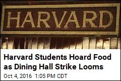 Harvard Students Hoard Food as Dining Hall Strike Looms