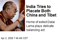 India Tries to Placate Both China and Tibet