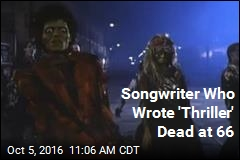 Songwriter Who Wrote 'Thriller' Dead at 66