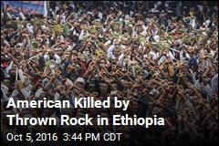 American Killed by Thrown Rock in Ethiopia