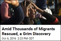 Amid Thousands of Migrants Rescued, a Grim Discovery