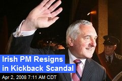 Irish PM Resigns in Kickback Scandal