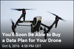 You'll Soon Be Able to Buy a Data Plan for Your Drone
