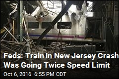 Feds: Train in New Jersey Crash Was Going Twice Speed Limit