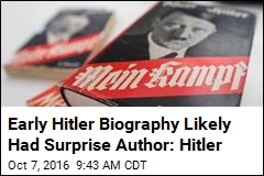 Early Hitler Biography Likely Had Surprise Author: Hitler