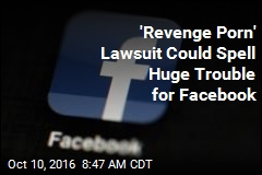 'Revenge Porn' Lawsuit Could Spell Huge Trouble for Facebook
