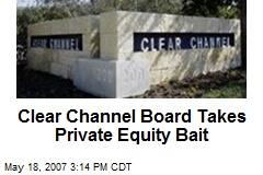 Clear Channel Board Takes Private Equity Bait