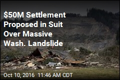 $50M Settlement Proposed in Suit Over Massive Wash. Landslide
