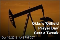 Okla.'s 'Oilfield Prayer Day' Gets a Tweak