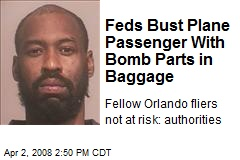 Feds Bust Plane Passenger With Bomb Parts in Baggage