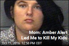 Mom: Amber Alert Led Me to Kill My Kids