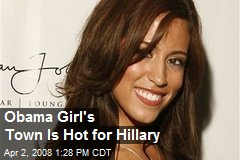 Obama Girl's Town Is Hot for Hillary