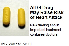 AIDS Drug May Raise Risk of Heart Attack