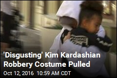 'Disgusting' Kim Kardashian Robbery Costume Pulled