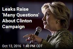 Leaks Raise 'Many Questions' About Clinton Campaign
