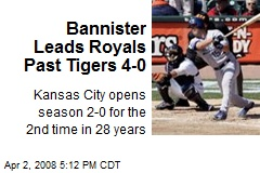 Bannister Leads Royals Past Tigers 4-0