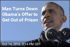 Prisoner Declines Obama's Offer of Clemency