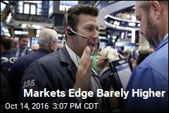 Markets Edge Barely Higher