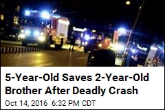 5-Year-Old Saves 2-Year-Old Brother After Deadly Crash