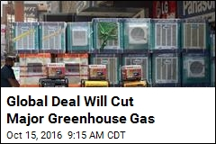 Global Deal Will Cut Major Greenhouse Gas