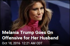 Melania Trump Goes On Offensive for Her Husband